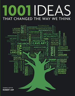 1001 Ideas That Changed the Way We Think By Arp, Robert (EDT)